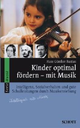 Kinder optimal fördern - mit Musik, Hans Günther Bastia