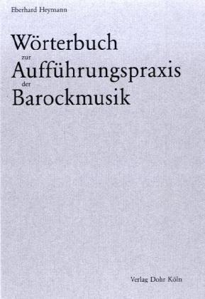 Eberhard Heymann,  Wörterbuch zur Aufführungspraxis der