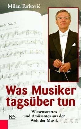 Was Musiker tagsüber tun, Milan Turkovic