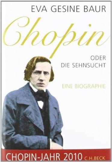 Chopin - oder die Sehnsucht - eine Biographie