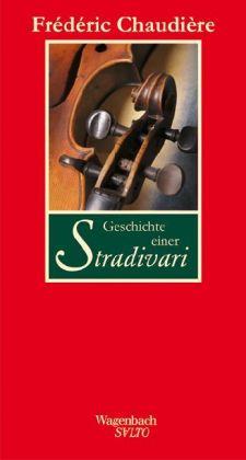 Geschichte einer Stradivari von Frédéric Chaudière