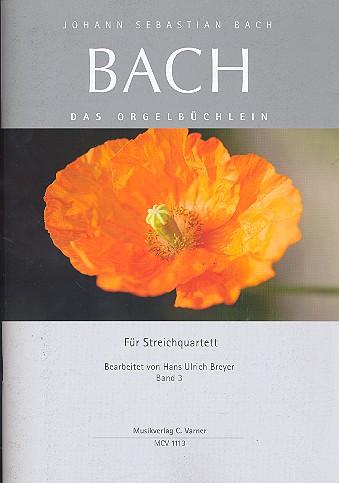 Johann Seb. Bach Orgelbüchlein Band 3 für Streichquartett