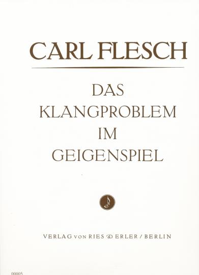 Carl Flesch, Das Klangproblem im Geigenspiel
