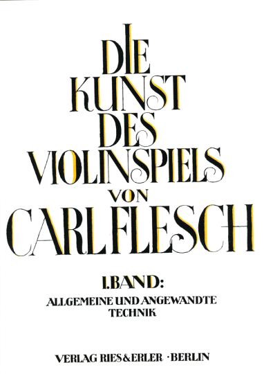 Carl Flesch, Die Kunst des Violinspiels, Band I