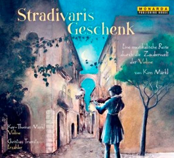 Stradivaris Geschenk - eine musikalische Reise durch die Zauberwelt der Violine, Audio CD met Booklet