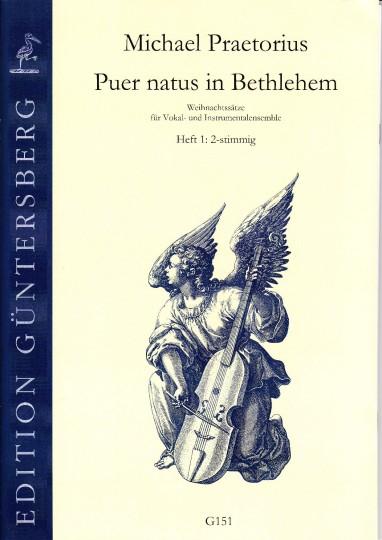 Praetorius, Michael (1572-1621): Puer natus in Bethlehem - 12 Sätze, 1-2 stimmig, Heft 1