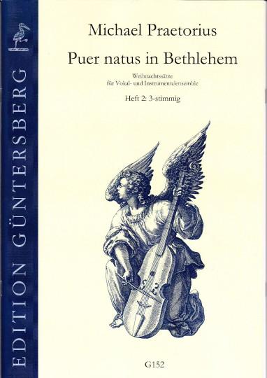 Praetorius, Michael (1572-1621): Puer natus in Bethlehem - 17 Sätze, 2-3 stimmig, Heft 2