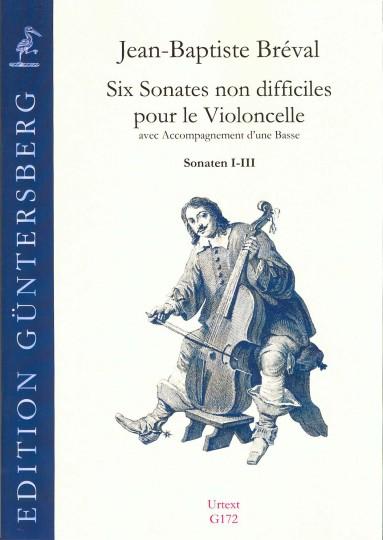 Breval, Jean-Baptiste (1753-1823): Six Sonates non difficiles op. 40 - Sonaten I-III