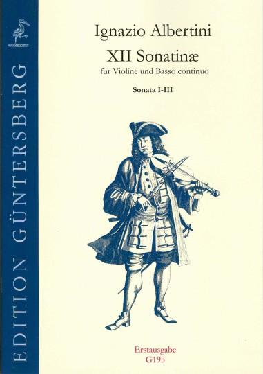Albertini, Ignazio (~1644-1685): XII Sonatinæ - Sonatine I-III