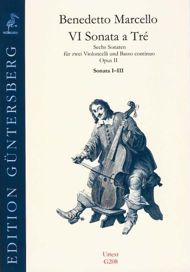 Marcello, Benedetto (1686-1739): VI Sonata a Tré op. 2 - Sonaten Nr. 1-3